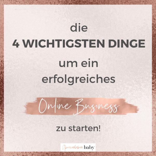 Die 4 wichtigsten Punkte um ein erfolgreiches Online Business zu starten!