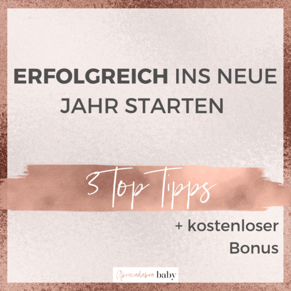 Erfolgreich ins neue Jahr starten mit diesen 3 Tipps! + kostenloser Bonus