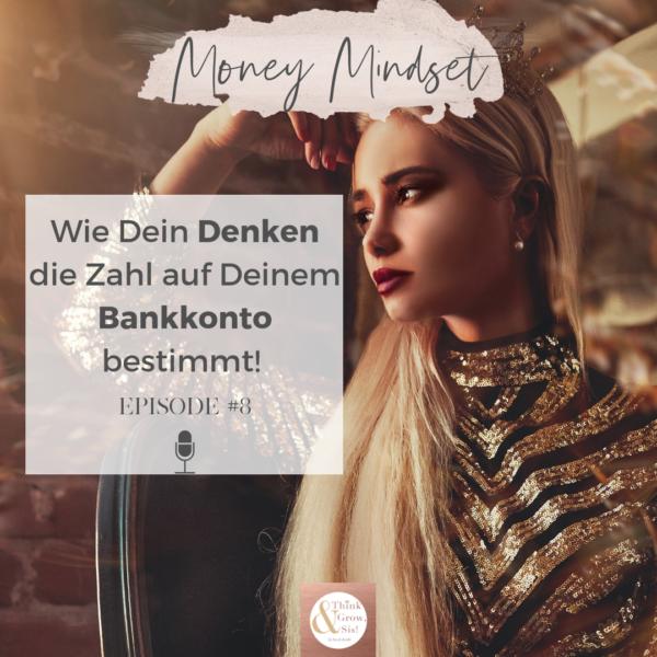 #9 Deine Einstellung macht Dich PLEITE: wie Du Dein Money Mindset optimieren kannst!