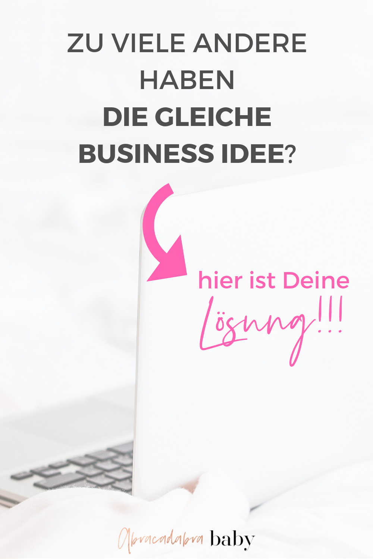 Zu viele andere haben die gleiche Business Idee und Du traust Dich nicht Dein Sidehustle zu starten? Die Girl Boss Lösung!