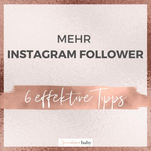 Wie Du mit 6 effektiven Schritten mehr Instagram Follower + Reichweite bekommst