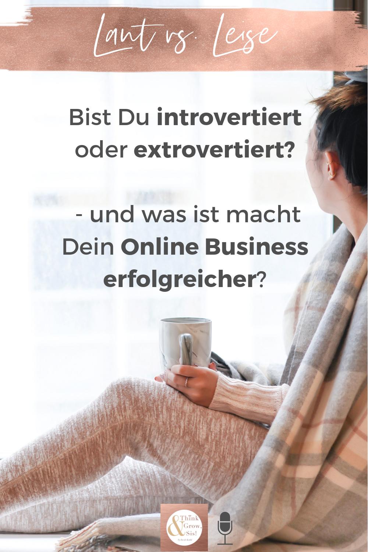 Als introvertierte Boss Lady ein Online Business starten? - ist es besser extrovertiert zu sein?