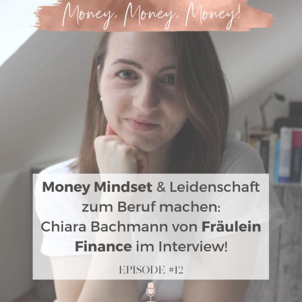#12 Online Business starten, Money Mindset & Leidenschaft zum Beruf machen: Chiara Bachmann von Fräulein Finance im Interview!