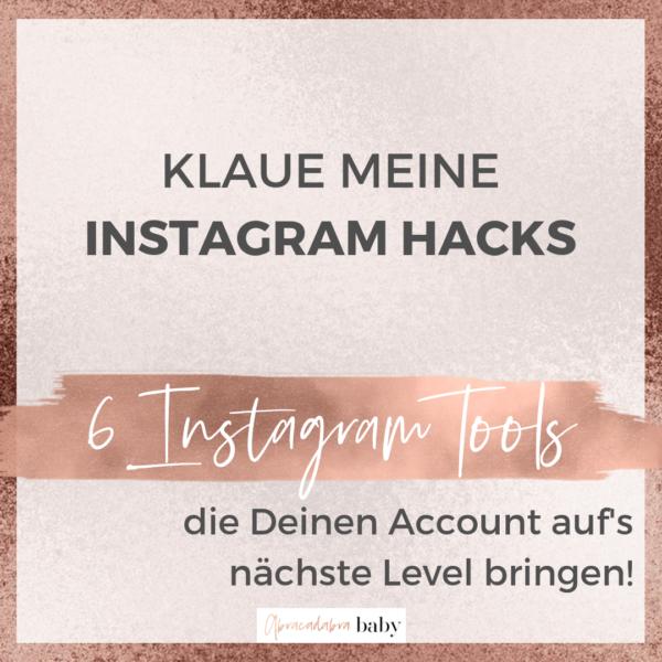 Klaue meine 6 Tools, um Deinen Instagram Account auf das nächste Level bringen!
