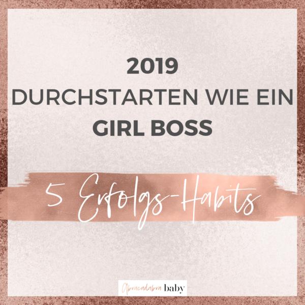 5 Girl Boss Habits, die Dich 2019 erfolgreich machen!