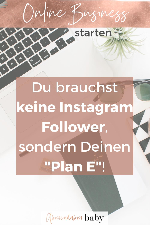 Starte Dein Online Business auch ohne viele Instagram Follower. Ich verrate Dir mein Geheimtipp für Kunden, Fans und das Fundament Deines Girl Boss Lebens mit Deiner Selbstständigkeit.
