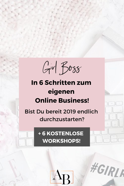 Von Zuhause arbeiten, Dein eigenes Online Business starten und als Girl Boss Erfolg haben - das geht mit diesen 6 Schritten!
