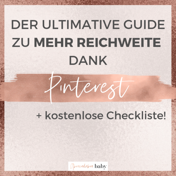 Der ultimative Pinterest Guide für mehr mehr Website Klicks + E-Mail Abonnenten – inklusive gratis Checkliste!