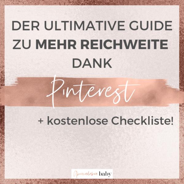 Der ultimative Pinterest Guide für mehr mehr Website Klicks + E-Mail Abonnenten – inklusive gratis Checkliste!