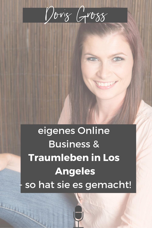 eigenes Online Business und Traumleben in Los Angeles - so hat es Doris Gross gemacht!