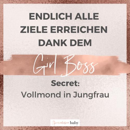 Girl Boss Secrets: so erreichst Du Deine Ziele mit dem Vollmond in Jungfrau!