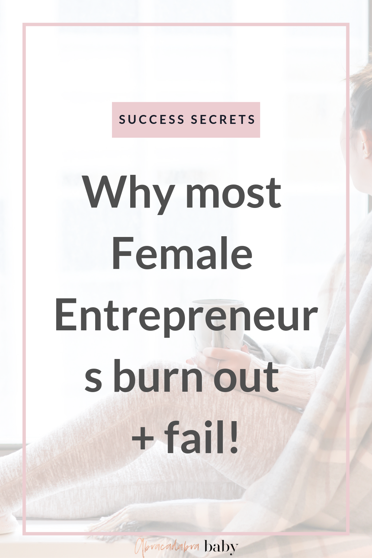 why most female entrepreneurs burn out and fail! #girlboss success secrets