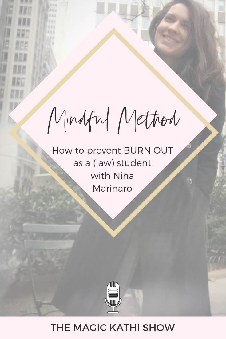 If you dream of building your own online business while studying, you definitely want to listen to this episode with my guest Nina Marinaro. She's a badass law student and definitely breaks the stigma for lawyers. Not only is she a productivity queen, but also a beautiful mindful soul, that loves yoga, journaling & all things magic and woo. Of course I had to invite her! You'll love her point of view of life, the corporate world and being a student in New York City. Tune in, get inspired & connect with Nina! Connect with Nina: ☾ on IG here ☾ Listen to the Mindful Method Podcast here Connect with Kathi: ☾ BTS, DM me & more magic on IG here ☾ FB Lives, downloads from the universe & so much more here ☾ Get on the waitlist for The Life Changing Magic of Journaling here