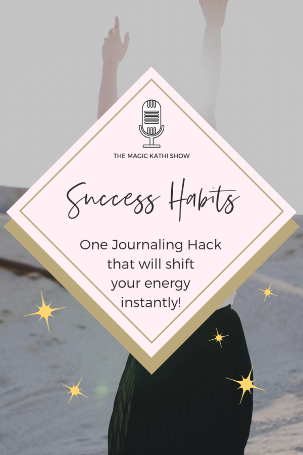 02 | High Vibe Journaling hack, that will Shift your Energy instantly! | Success Mindset & Energy Mastery