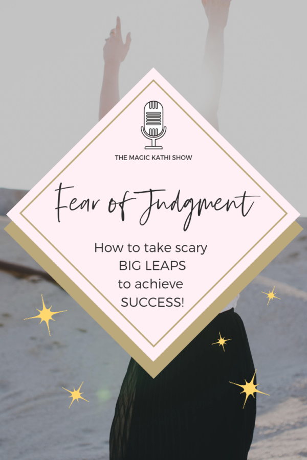 01 | New beginnings, big leaps & does Fear of Judgement hold you back from living your Truth?
