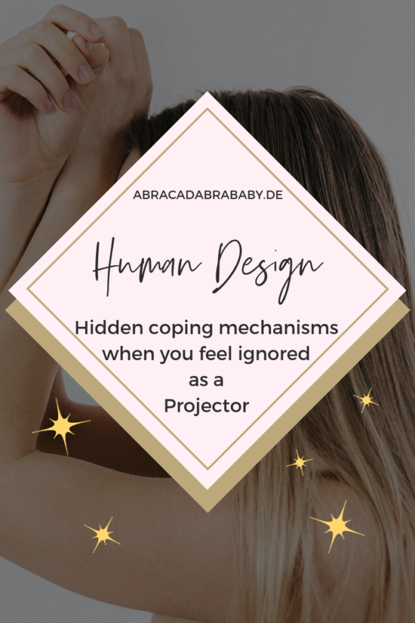 Why you feel ignored as a Human Design Projector + ways to uncover unhealthy coping mechanisms