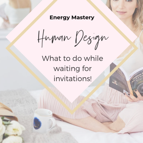 Waiting in Human Design: what does it look like for Projectors, Generators and Manifesting Generators?