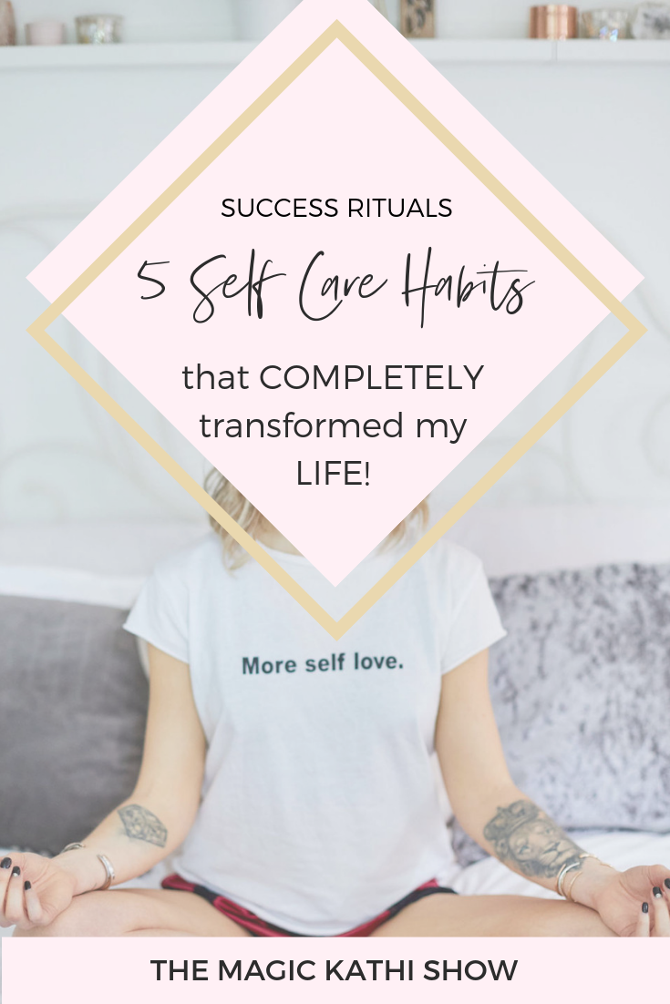 5 Self Care Habits that transform your life as a woman!