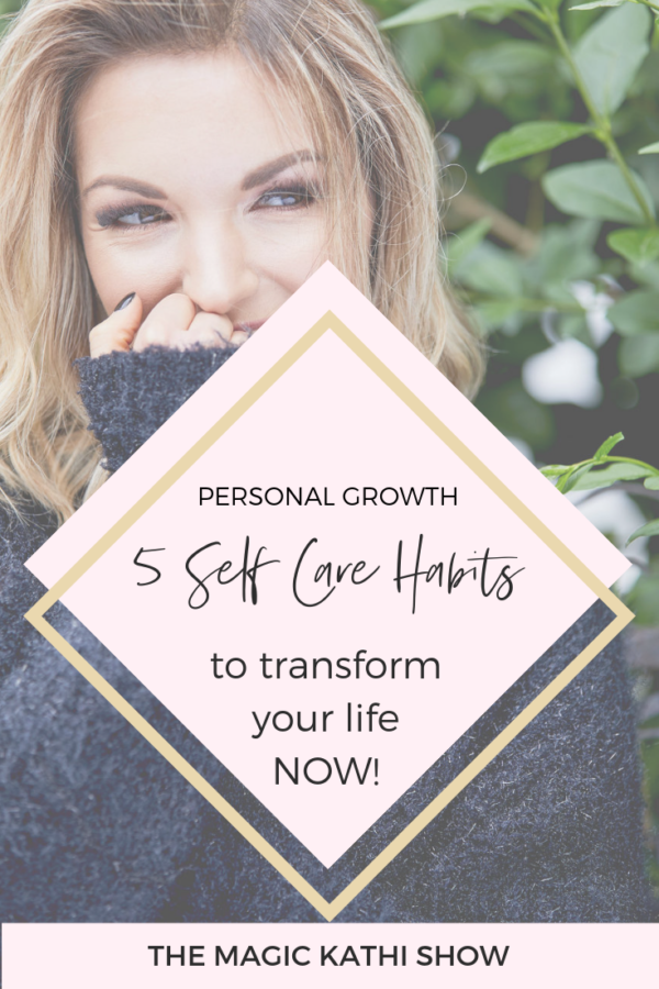 5 Self Care Habits that completely changed my Life!