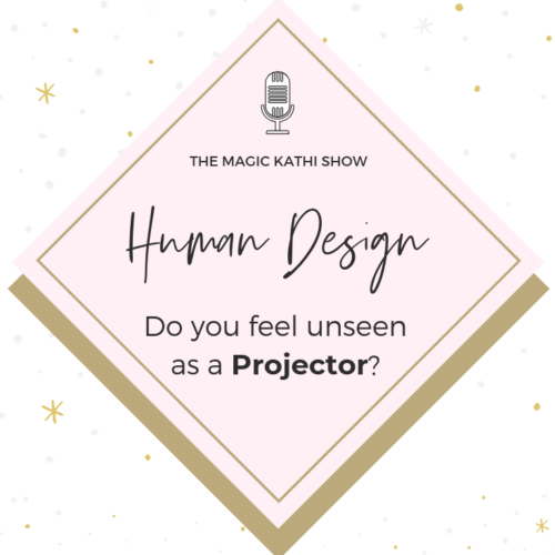 10   When you feel unseen as a Projector & was Anorexia my coping mechanism?   Human Design Talk