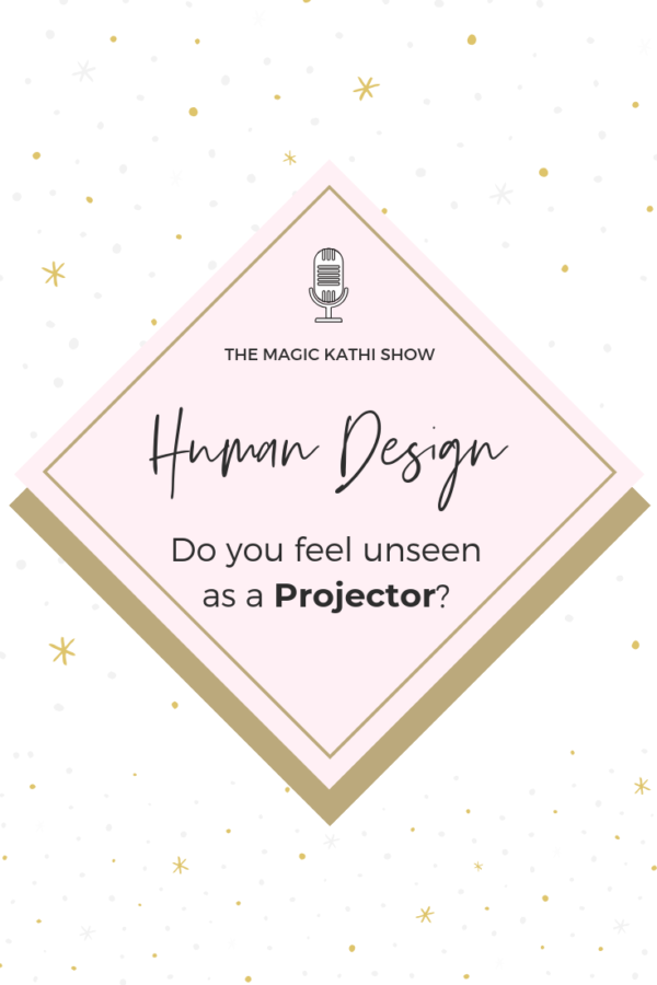10 | When you feel unseen as a Projector & was Anorexia my coping mechanism? | Human Design Talk