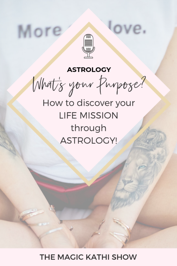 22 I How to discover your soul's mission through astrology