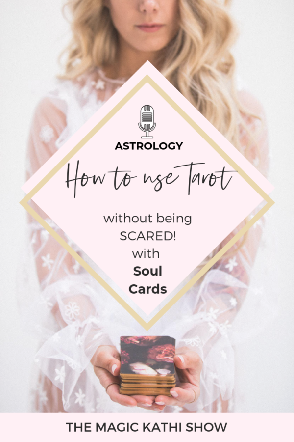 25 | Soul Life Magic: How to use Tarot without being scared + shining a new light on Spirituality with Kristine Fredheim!