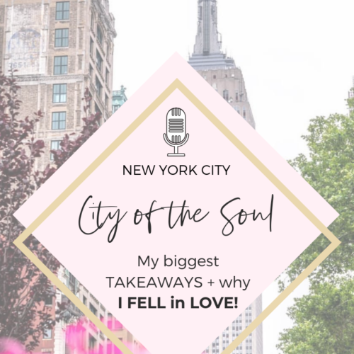 23 I My biggest takeaways from New York + the reason you fall in Love with someone!
