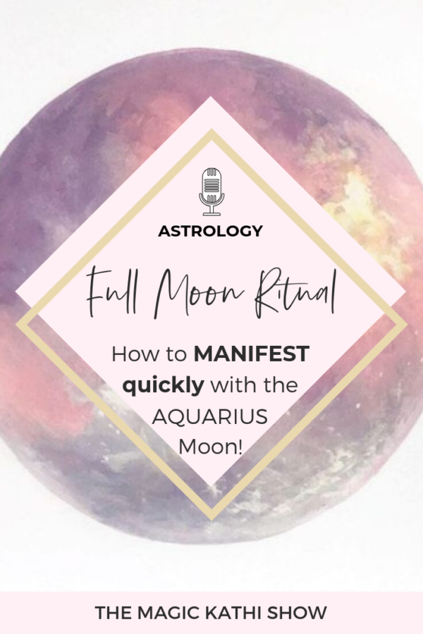 24 | Full Moon in Aquarius: everything you need to know & how to use the Energy to Manifest!