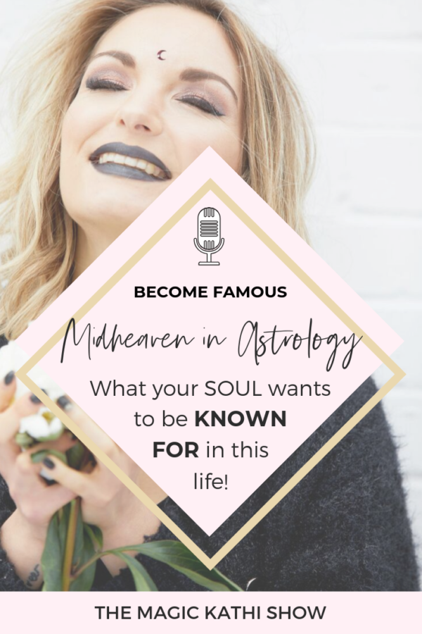31 | Your Natal Chart reveals how you become Famous, my Libra Midheaven & overcoming Trauma