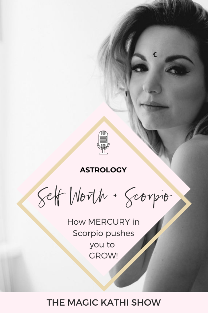 39 | Mercury in Scorpio Vibes: discover what your Triggers reveal about your Self Worth!