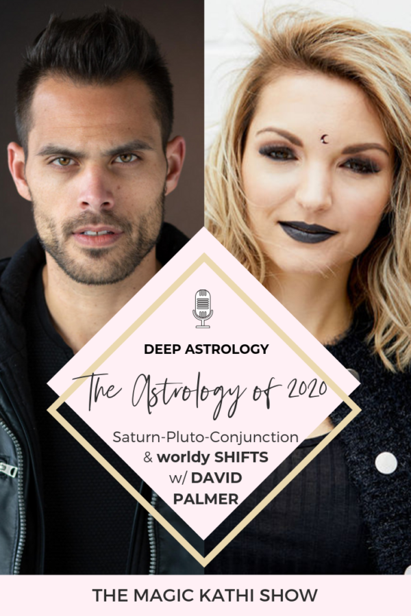 38 | Astrology of 2020: how the World Shifts through the Saturn Pluto Conjunction in Capricorn with The Leo King David Palmer