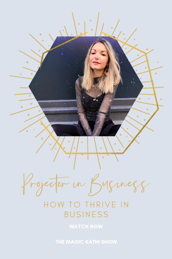 How to thrive as a Human Design Projector in Business