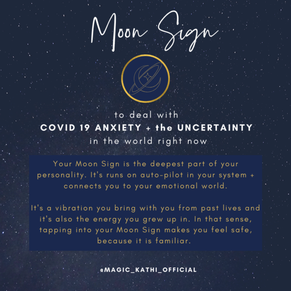 Your Moon Sign can help you calm anxiety + fear of the Coronavirus and Uncertainty!
